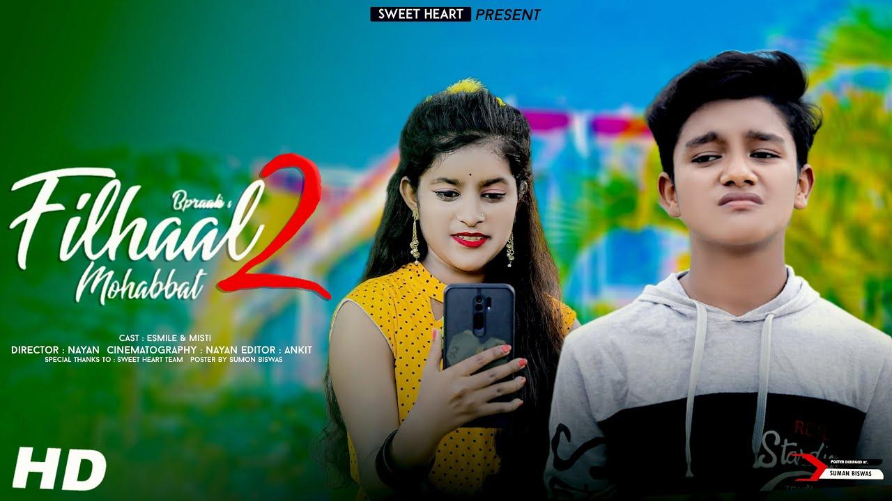 Filhall 2 Full Song   Esmile new video   Akshay Kumar   BPraak   Cute love Story   Sweet Heart