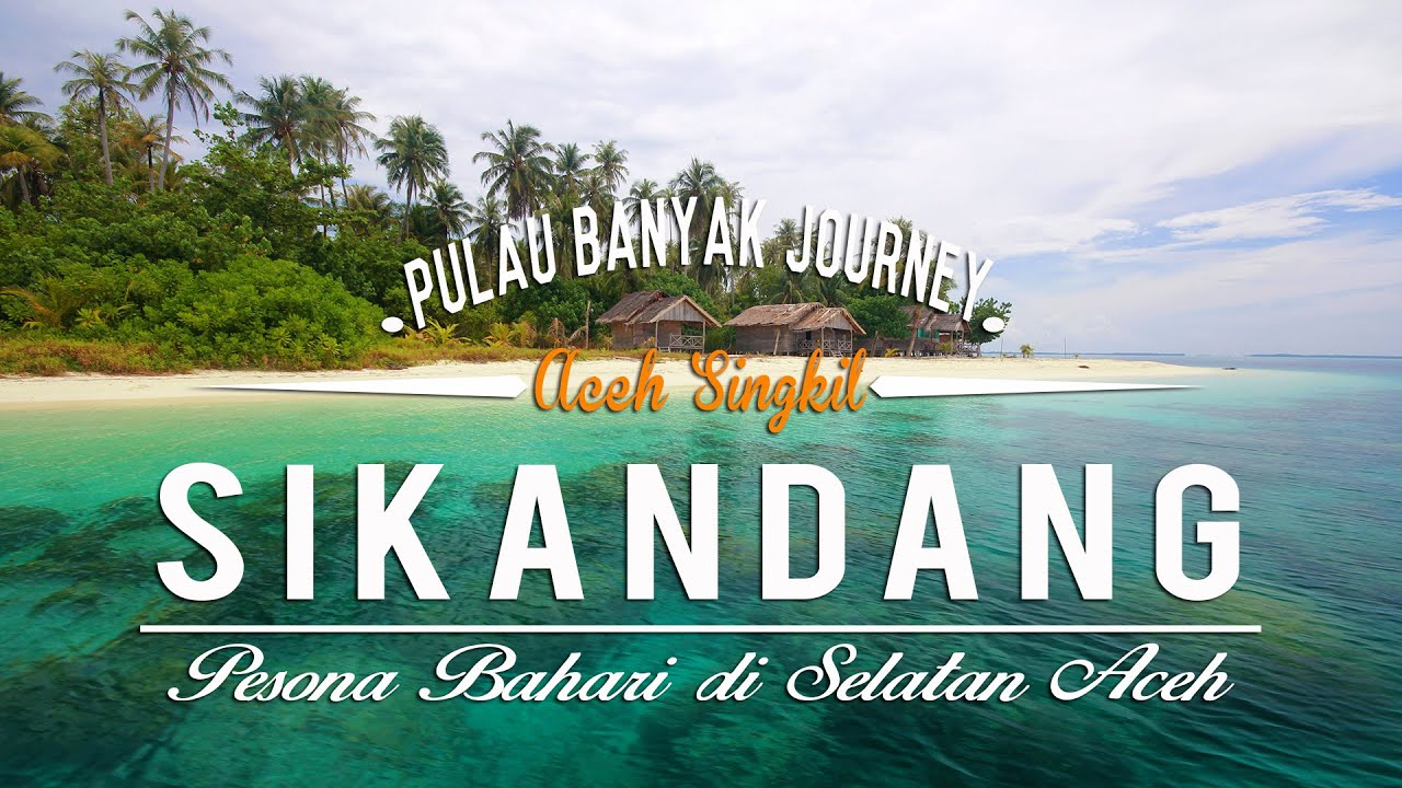 Sikandang, Pulau Banyak Journey - YouTube
