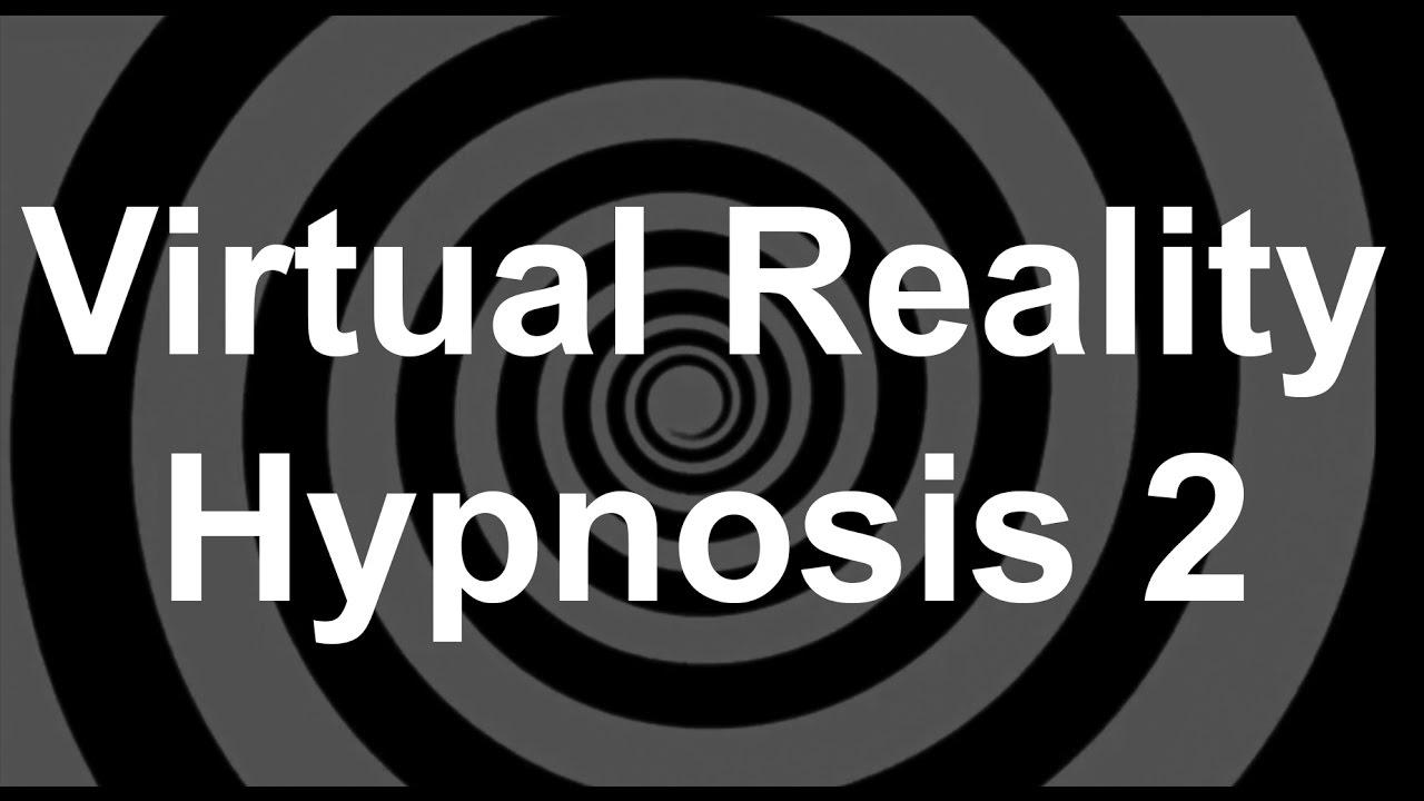 Virtual Reality Hypnosis 2 - YouTube