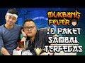 GILA!!! 10 PAKET SAMBEL TERPEDAS LUDES!! TANBOY KUN & REZA CHANDIKA - Mukbang Fever #11