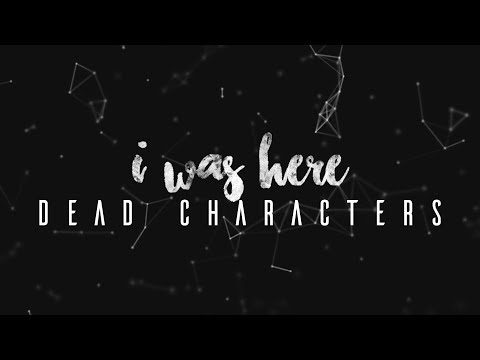 i was here | dead characters