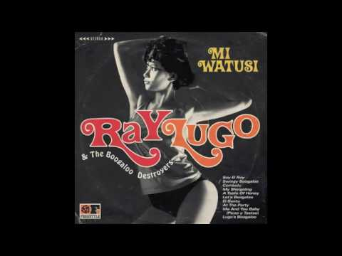 "Ray Lugo & The Boogaloo Destroyers - ""A Taste Of Honey"""