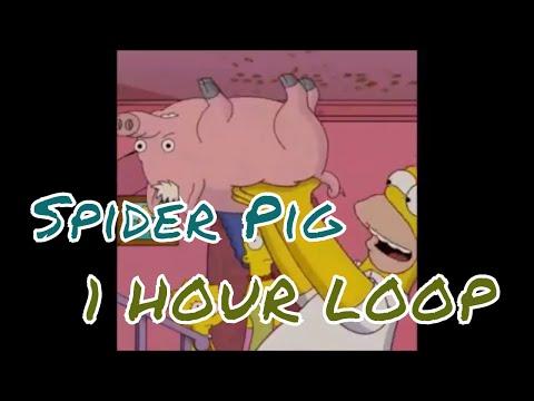 Spider Pig Simpsons 1 Hour Loop