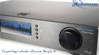 Сетевой проигрыватель Cambridge Audio Stream Magic 6(http://www.audiomania.ru/setevoy_proigryvatel/cambridge_audio/cambridge_audio_stream_magic_6.html Cambridge Audio Stream Magic 6 представляет ..., 2013-10-01T21:27:11.000Z)