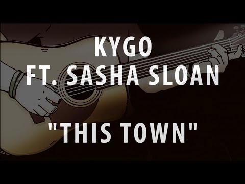 KYGO FT. SASHA SLOAN - THIS TOWN (ACOUSTIC INSTRUMENTAL / KARAOKE / COVER)