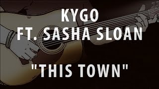 KYGO FT SASHA SLOAN THIS TOWN ACOUSTIC INSTRUMENTAL KARAOKE COVER