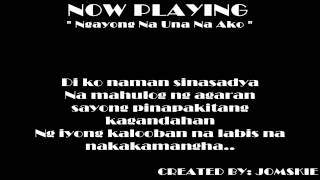 Repeat youtube video NGAYONG NAUNA NA AKO BY: SMUGGLAZ [ LYRiCS ]