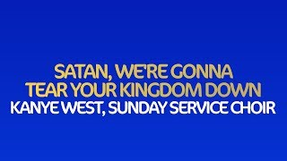 Kanye West's Sunday Service Choir - Satan, We're Gonna Tear Your Kingdom Down (Jesus Is Born)