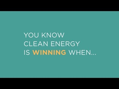 You Know Clean Energy Is Winning When...