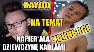 """XAYOO NA TEMAT YOUNG IGI """"NAPIER*ALA DZIEWCZYNĘ KABLAMI"""""""