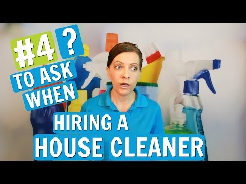 Questions to Ask When Hiring a Maid or House Cleaner (2017)
