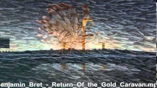 Benjamin Bret   Return Of The Gold Caravan
