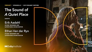 The Making Of: A Quiet Place - 2019 Oscars® | Dolby Institute Podcast | Dolby