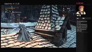 Sandman47324's Live PS4 Broadcast Bloodborne Invitation to Shit Storm Castle