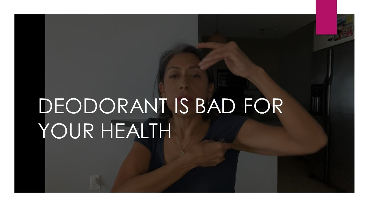 Deodorant can be BAD for you
