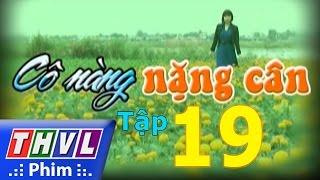 thvl  co nang nang can - tap 19