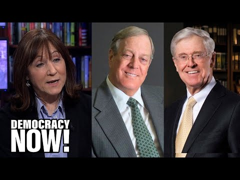 Part 2: Dark Money: Jane Mayer on How Koch Bros. & Billionaire Allies Funded Rise of the Far Right