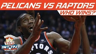 Who Wins New Orleans Pelicans vs Toronto Raptors? | Hoops N Brews