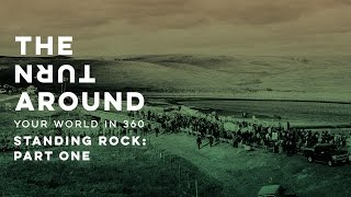 Standing Rock: Part One | The Turnaround: Your World in 360 thumbnail