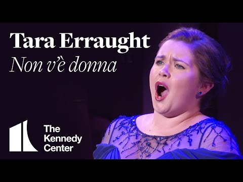 "Tara Erraught - ""Non v'è donna"" 