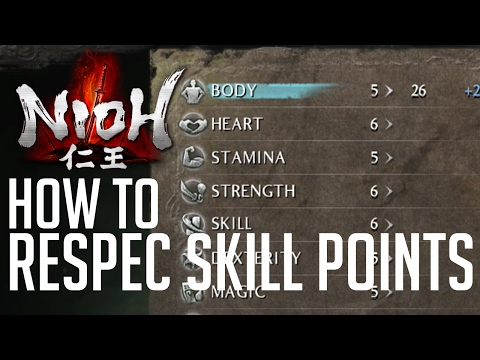 Nioh HOW TO RESPEC YOUR CHARACTER (REALLOCATE STATS & SKILL POINTS)