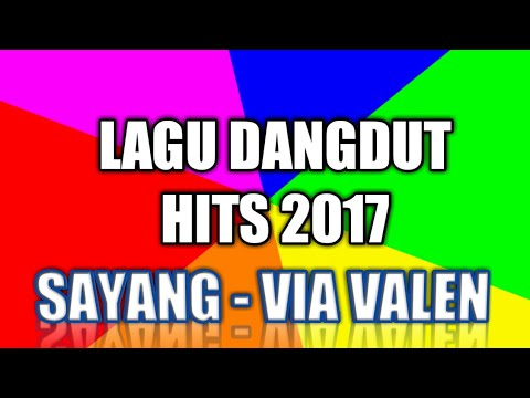 LAGU DANGDUT HITS ( SAYANG : VIA VALEN )