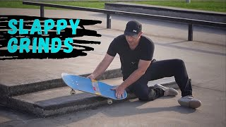 How to Slappy Grind