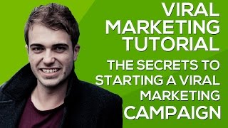 Viral Marketing Tutorial: The Secrets to Starting a Viral Marketing Campaign