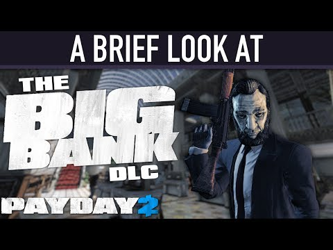 A brief look at The Big Bank DLC. [PAYDAY 2]