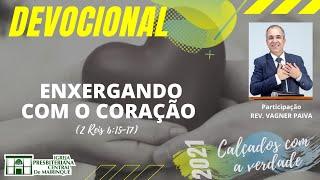 Devocional | ENXERGANDO COM O CORAÇÃO | 14/09/2021