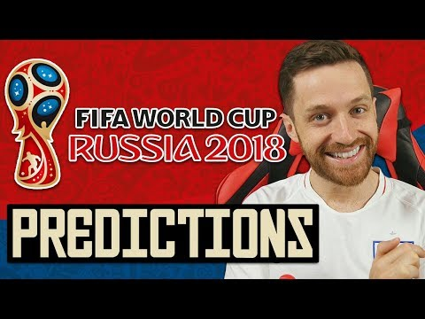 MY WORLD CUP PREDICTIONS!  RUSSIA 2018