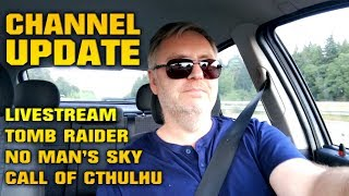 Channel Update | Livestream - Tomb Raider - No Man's Sky - Call of Cthulhu thumbnail