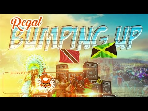 Regal - Bumping Up (Soca) March 2017