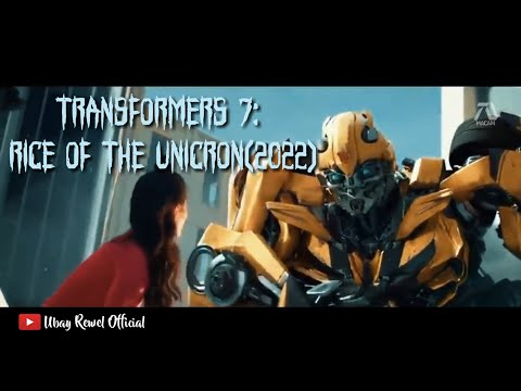 TRAILER FILM TRANSFORMERS 7: Rice of the unicron(2022)