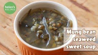 Seaweed Mung Bean Sweet Soup - Chè đậu xanh phổ tai
