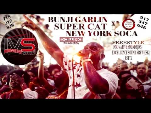 Bunji Garlin x Super Cat - New York Soca Freestyle (Innovative Soundz[IVS][ESK] Refix) [Clean]