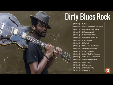 Modern Dirty Blues Rock and Badass - Best Of Dirty Blues Rock Songs