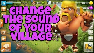 Change the sound of your clash of clans village | main village | teaching world
