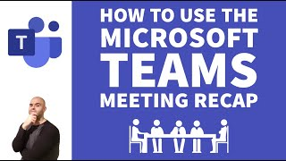 How To Use the Microsoft Teams Meeting Recap