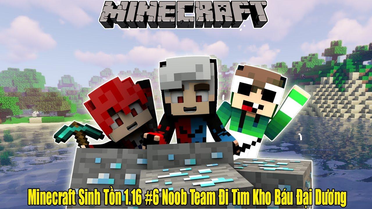 Minecraft Sinh Tồn 1.16 #6 Noob Team Đi Tìm Kho Báu Đại Dương**Cùng Zeno Và Pixel Mine Kim Cương