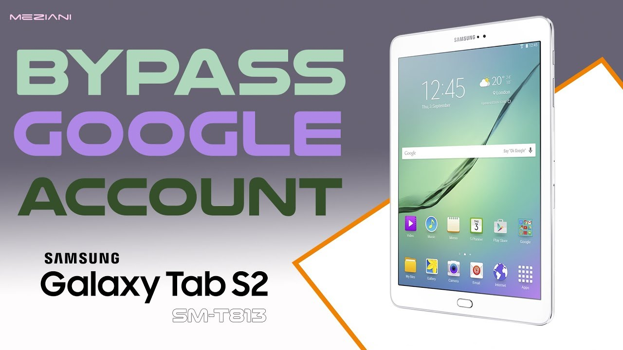 Bypass Google Account SAMSUNG GALAXY TAB S2 SM-T813