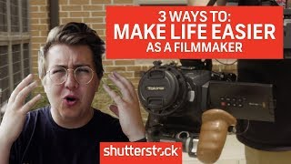 3 Ways To Make Life Easier As A Filmmaker   Filmmaking Tips