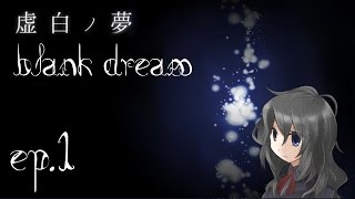 Blank Dream - Un tragico inizio - Ep.1 - [Gameplay ITA]