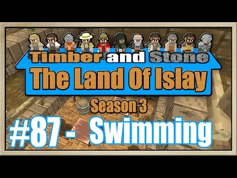 Timber and Stone - [The Land Of Islay - Season 3] - [Part 87] - Swimming