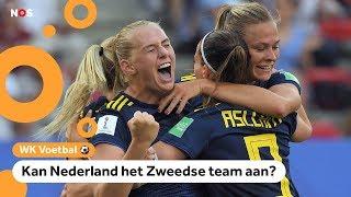 WK Damesvoetbal: kunnen Oranje Leeuwinnen winnen van Zweden?