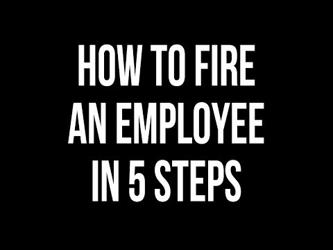 How To Fire An Employee In 5 Steps