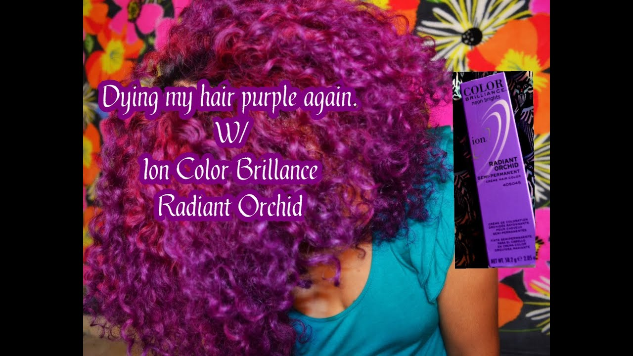 Dyeing My Natural Hair Purple Again W Ion Color Brilliance Radiant