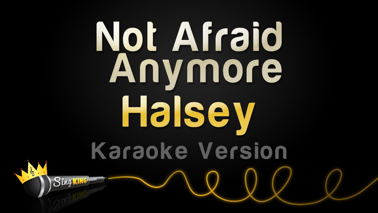 Halsey - Not Afraid Anymore (Karaoke Version) - from the ...