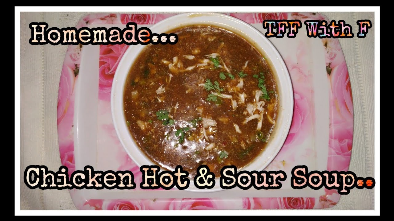 Chicken Hot and Sour Soup Recipe | How To Make Chicken Hot and Sour Soup at Home | TFF With F