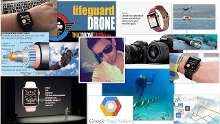 Science & Tech Report#7 lifeguard drone,google underwater fiber cable,sony dslr,apple watch 3